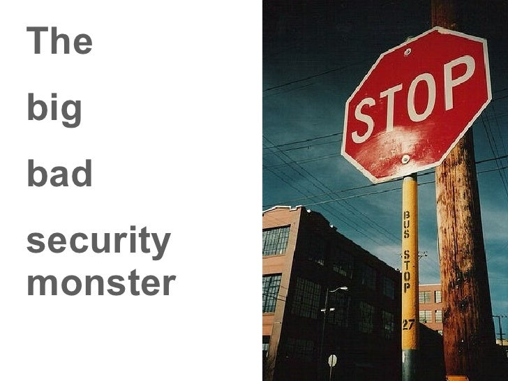 The  big  bad  security   monster