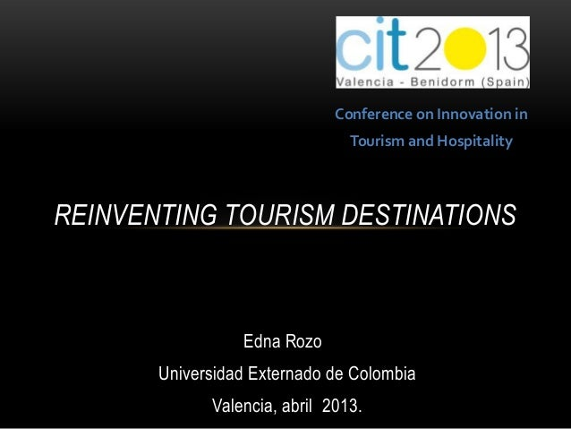 Conference on Innovation in                                Tourism and HospitalityREINVENTING TOURISM DESTINATIONS        ...