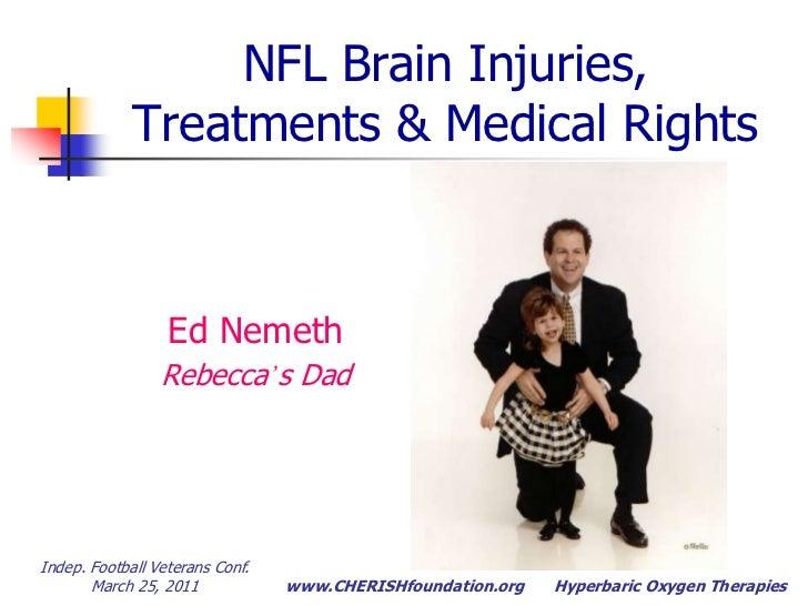 NFL Brain Injuries, Treatments & Medical Rights<br />Ed Nemeth<br />Rebecca's Dad<br />Indep. Football Veterans Conf.  Mar...
