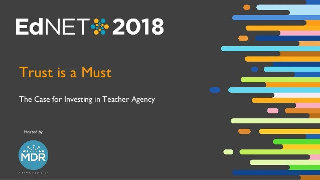 Hosted by Trust is a Must The Case for Investing in Teacher Agency