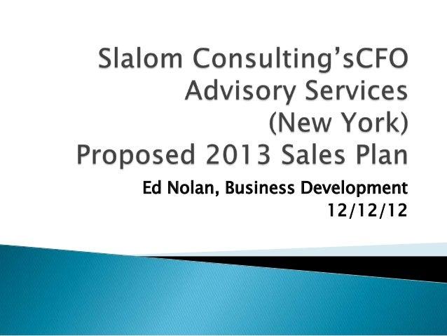 Ed Nolan, Business Development                     12/12/12