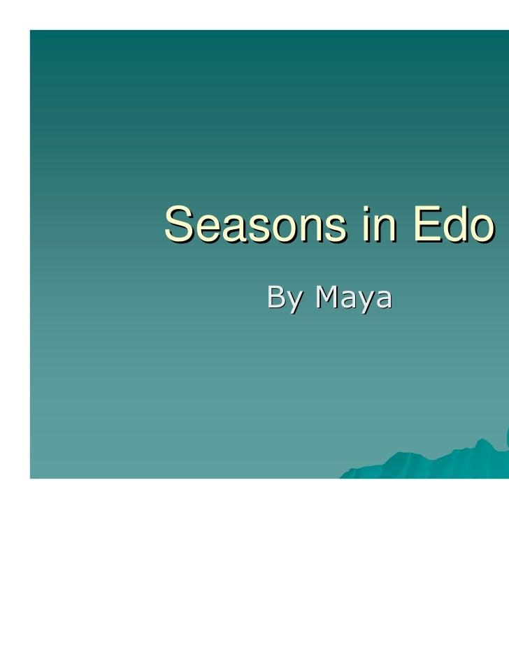 Seasons in Edo    By Maya