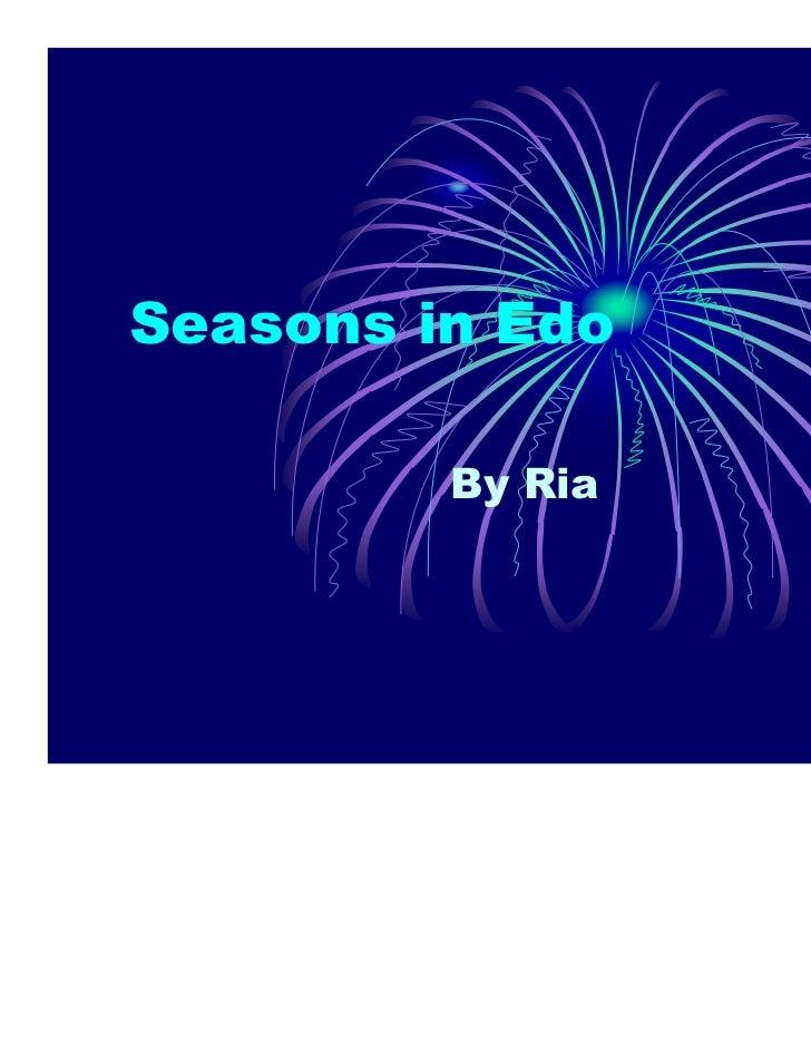 Seasons in Edo         By Ria