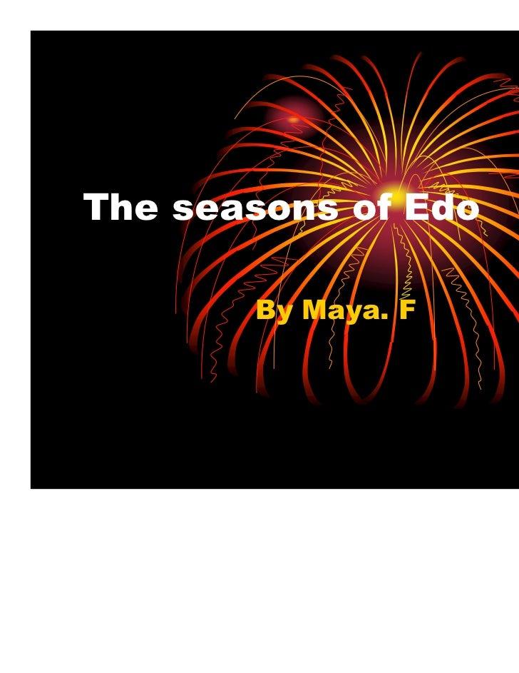 The seasons of Edo       By Maya. F