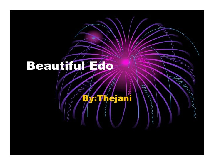 Beautiful Edo        By:Thejani