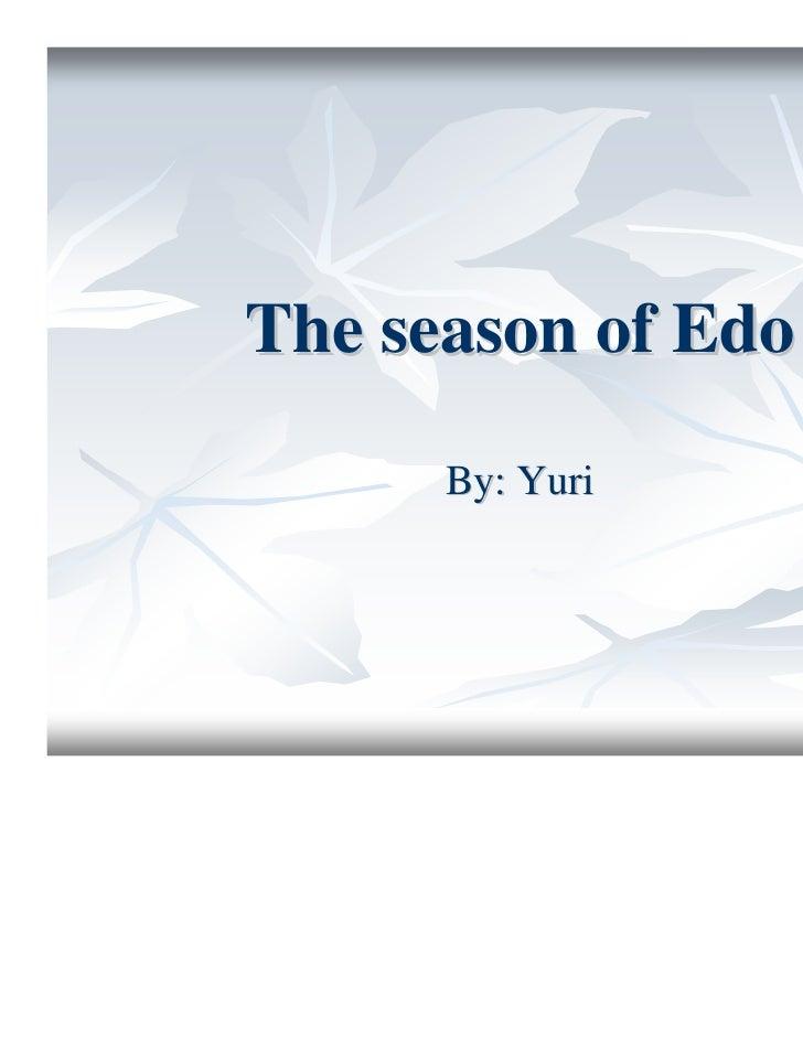 The season of Edo      By: Yuri