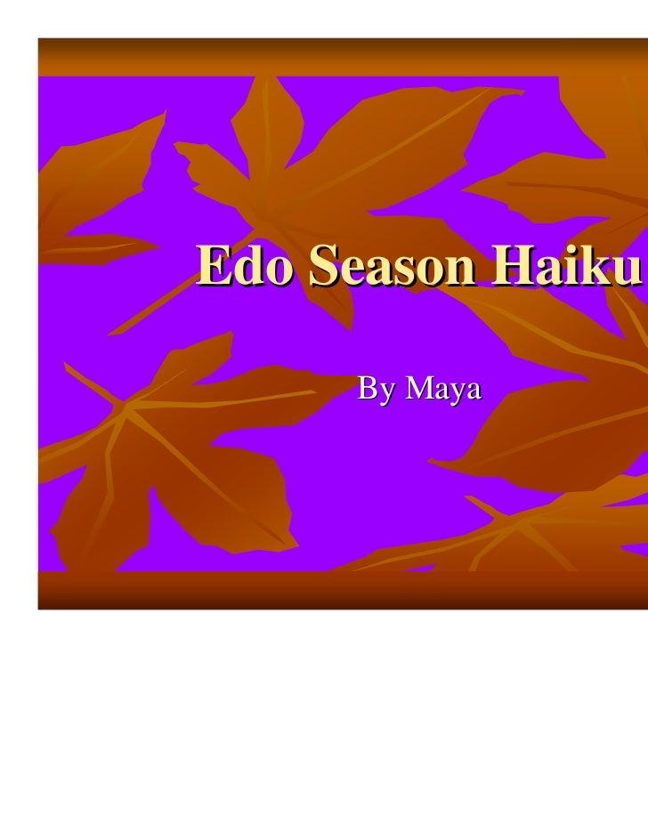 Edo Season Haiku     By Maya