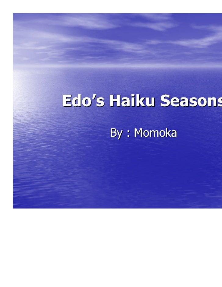 Edo's Haiku Seasons     By : Momoka