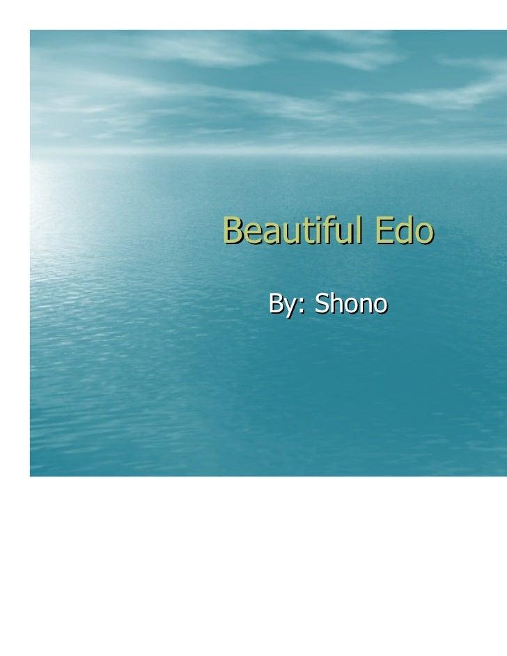 Beautiful Edo  By: Shono