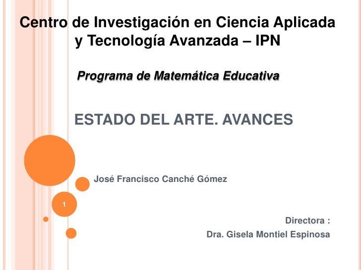 Centro de Investigación en Ciencia Aplicada y Tecnología Avanzada – IPN<br />Programa de Matemática Educativa<br />ESTADO ...