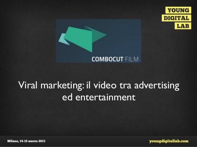 Viral marketing: il video tra advertising          ed entertainment