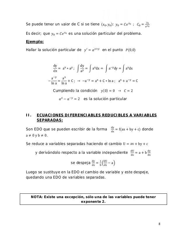 8 Se puede tener un valor de C si se tiene ( , ): = ; = Es decir; que = es una solución particular del problema. Ejemplo: ...