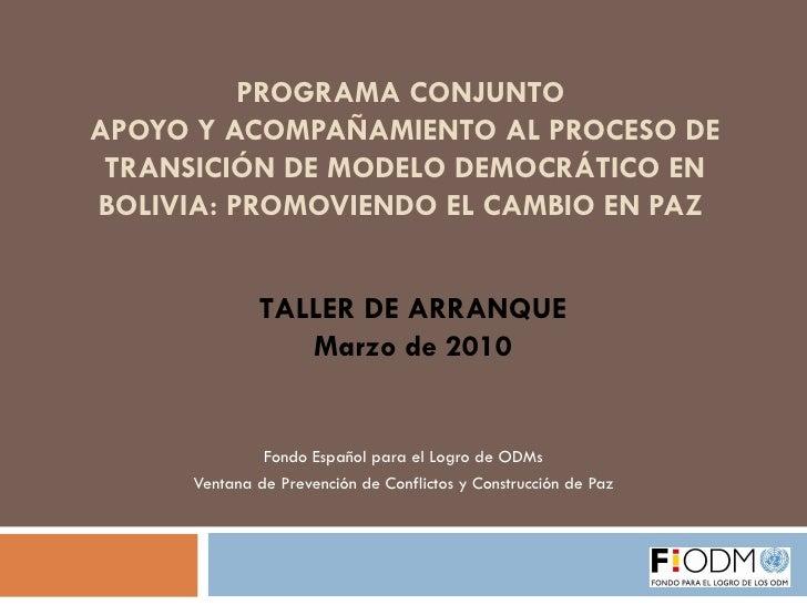 PROGRAMA CONJUNTO  APOYO Y ACOMPAÑAMIENTO AL PROCESO DE TRANSICIÓN DE MODELO DEMOCRÁTICO EN BOLIVIA: PROMOVIENDO EL CAMBIO...