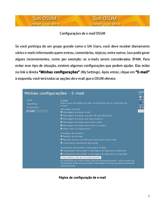 Configurações de e-mail OSUM Se você participa de um grupo grande como o SAI Users, você deve receber diariamente vários e...