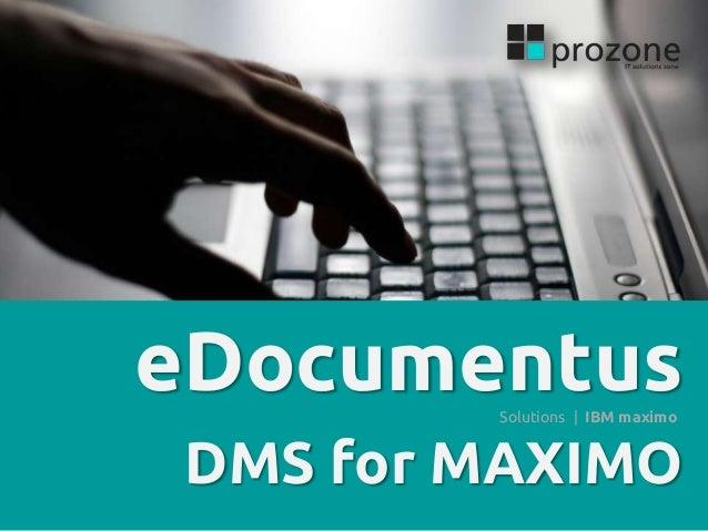eDocumentus Solutions | IBM maximo  DMS for MAXIMO