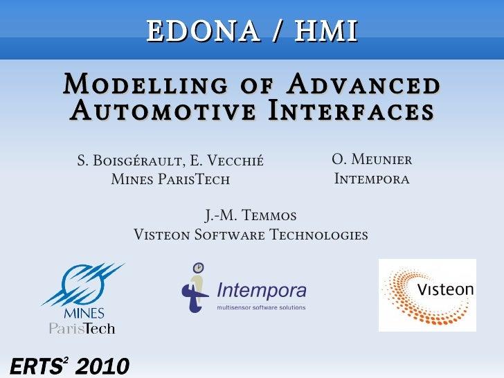 EDONA / HMI Modelling of Advanced Automotive Interfaces S. Boisgérault, E. Vecchié     O. Meunier      Mines ParisTech    ...