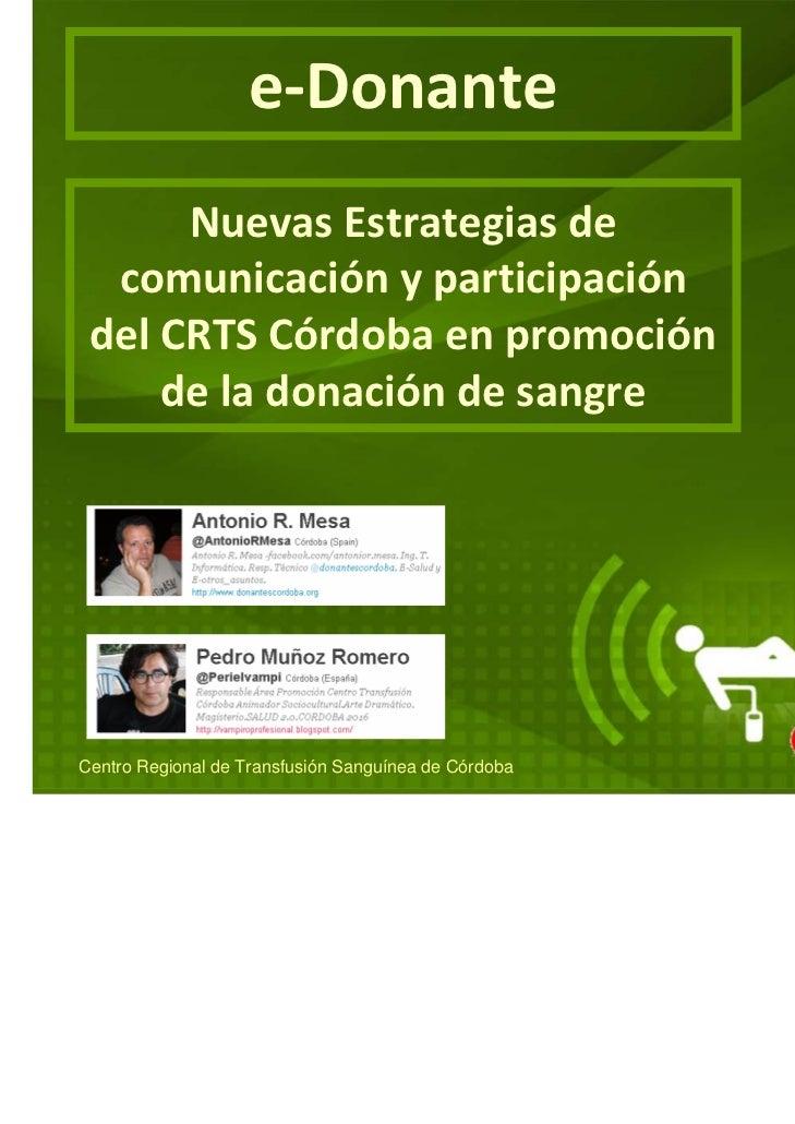 e‐Donante      NuevasEstrategiasde  comunicaciónyparticipación delCRTSCórdobaenpromoción     deladonaciónde...
