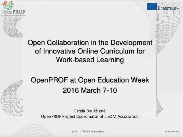 openprof.eu2014-1-LT01-KA202-000562 Open Collaboration in the Development of Innovative Online Curriculum for Work-based L...