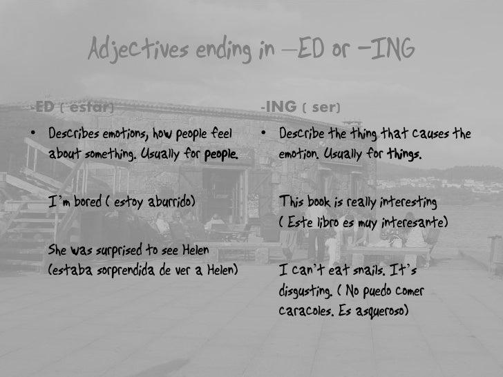 –-ED ( estar)   -ING ( ser)•              •    '                       '     '