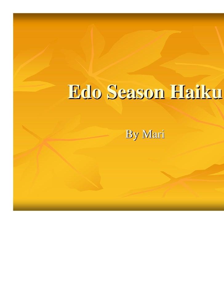 Edo Season Haiku     By Mari