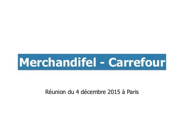 Merchandifel - Carrefour Réunion du 4 décembre 2015 à Paris