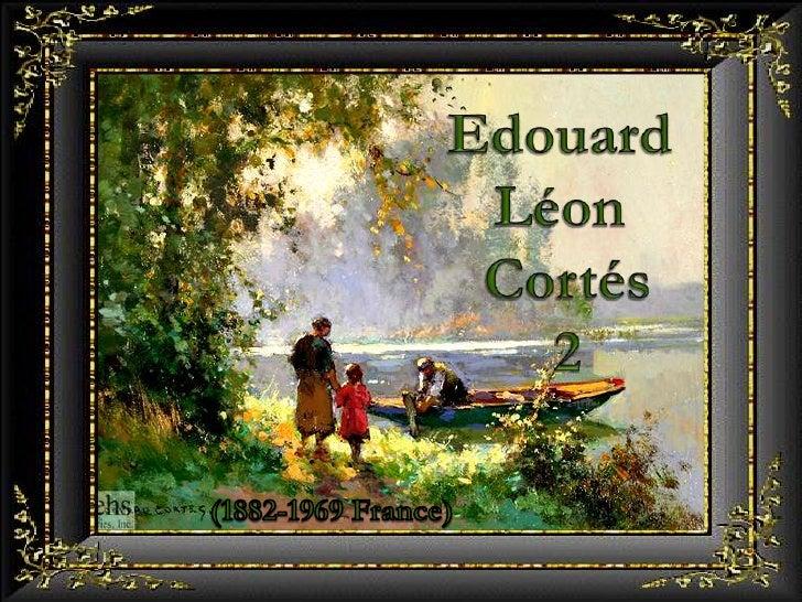 Edouard<br />Léon<br />Cortés<br />2<br />(1882-1969 France)<br />