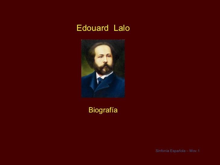 Edouard  Lalo Biografía Sinfonía Española – Mov.1