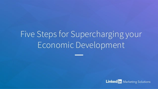 Five Steps for Supercharging your Economic Development