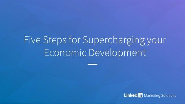Five Steps for Supercharging your Economic Development