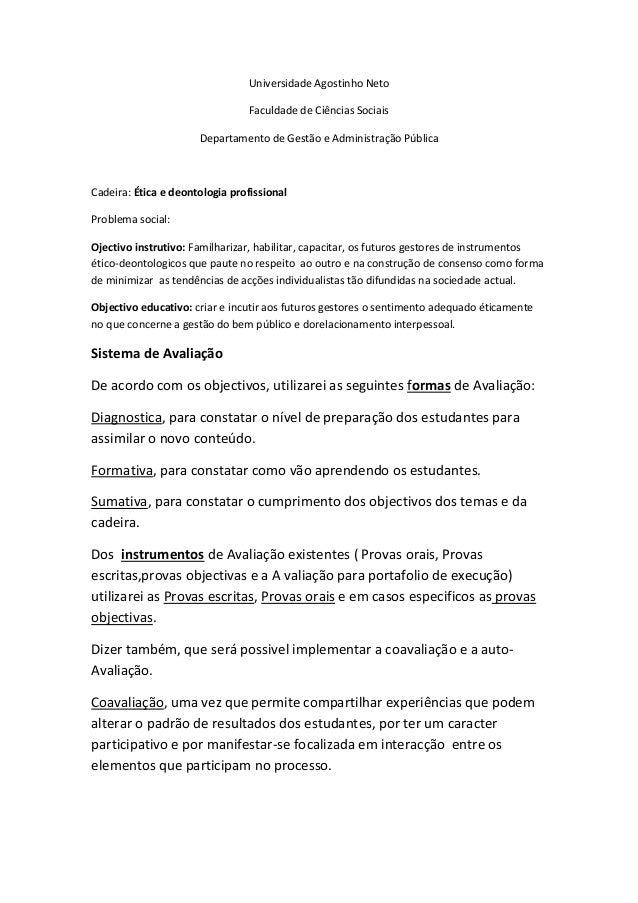 Universidade Agostinho NetoFaculdade de Ciências SociaisDepartamento de Gestão e Administração PúblicaCadeira: Ética e deo...