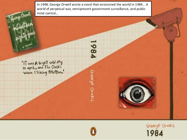 an analysis of public control tactics in 1984 a novel by george orwell Propaganda and surveillance in george orwell's nineteen eighty-four: two sides of the same coin 51 propaganda in nineteen eighty-four as the term is used loosely today, propaganda pervades the full range of communication genres.