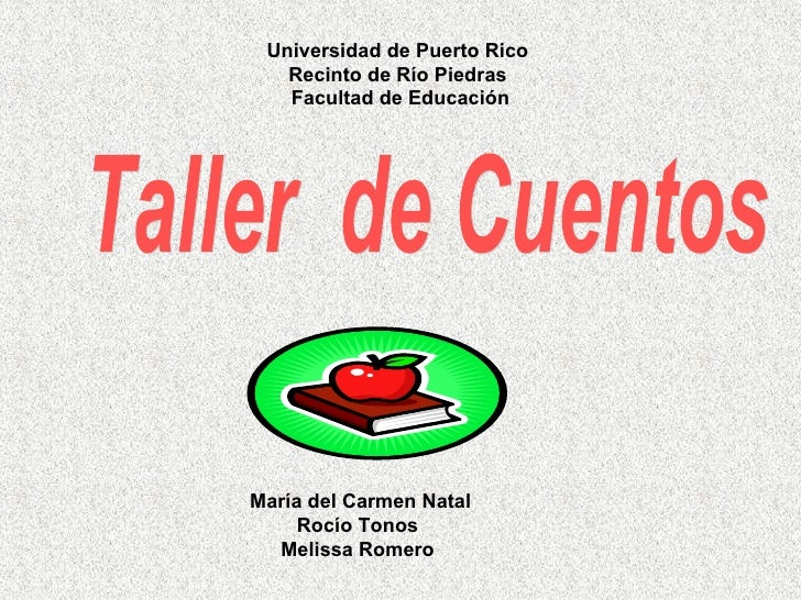 Universidad de Puerto Rico  Recinto de Río Piedras  Facultad de Educación María del Carmen Natal Rocío Tonos  Melissa Rome...