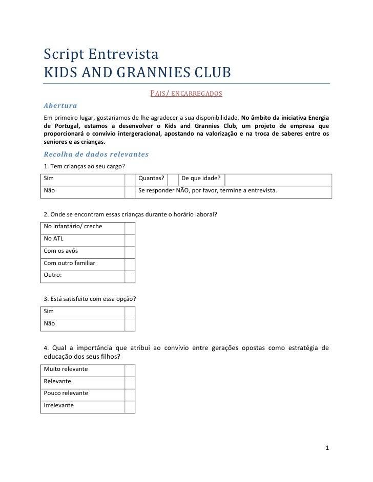 Script EntrevistaKIDS AND GRANNIES CLUB                                         PAIS/ ENCARREGADOSAberturaEm primeiro luga...