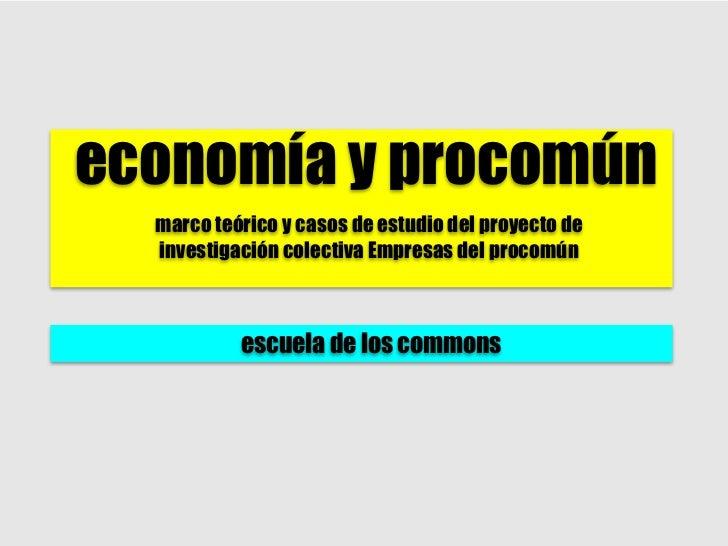 economía y procomún  marco teórico y casos de estudio del proyecto de  investigación colectiva Empresas del procomún      ...