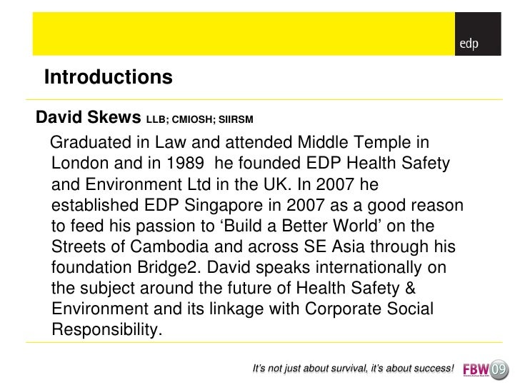 Introductions David Skews LLB; CMIOSH; SIIRSM  Graduated in Law and attended Middle Temple in  London and in 1989 he found...