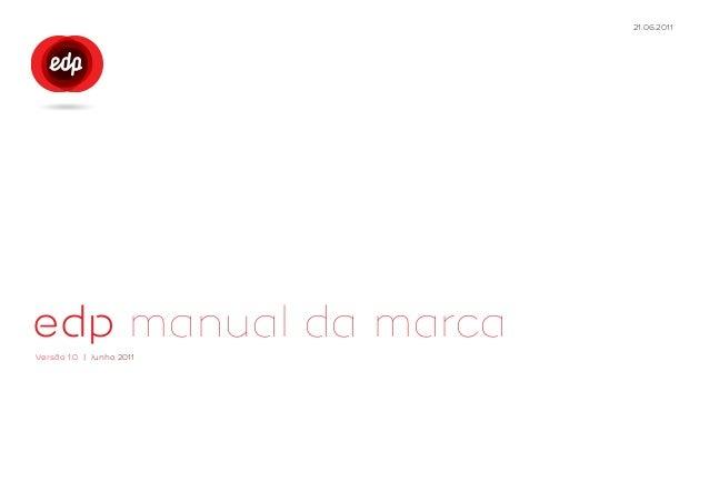 21.06.2011edp manual da marcaVersão 1.0 | Junho 2011