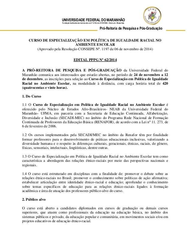UNIVERSIDADE FEDERAL DO MARANHÃO Fundação Instituída nos termos da Lei nº 5.152, de 21/10/1966 – São Luís - Maranhão. CURS...