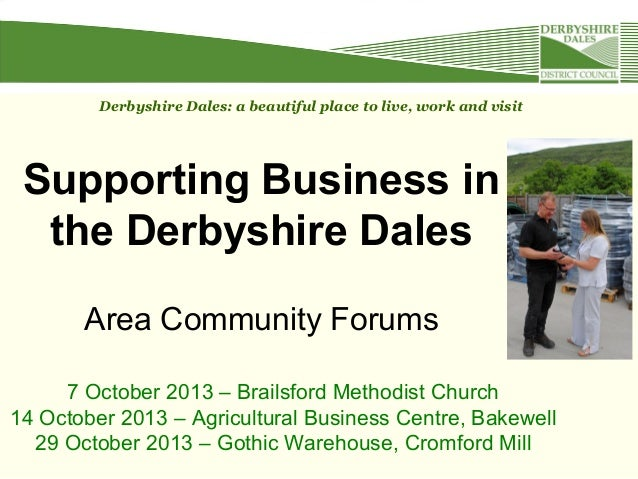 Supporting Business in the Derbyshire Dales Area Community Forums Derbyshire Dales: a beautiful place to live, work and vi...