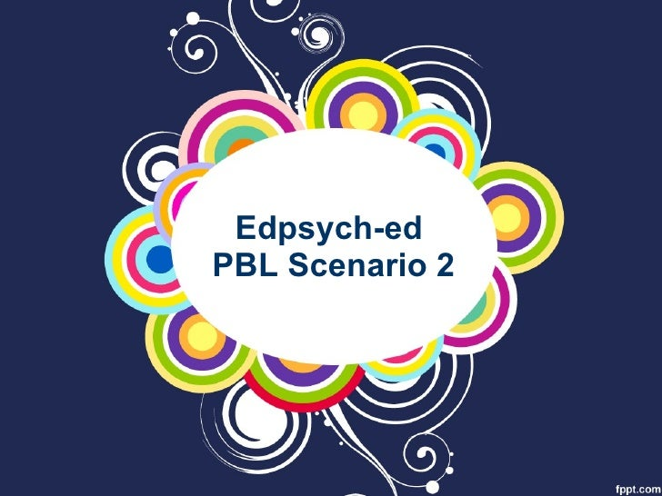 Edpsych-ed  PBL Scenario 2