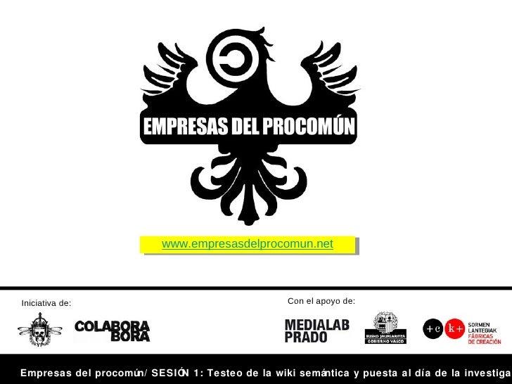 www.empresasdelprocomun.netIniciativa de:                                   Con el apoyo de:Empresas del procomún/ SESIÓ 1...