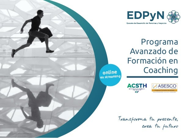 Programa Avanzado de Formación en Coaching Transforma tu presente, crea tu futuro online en streaming