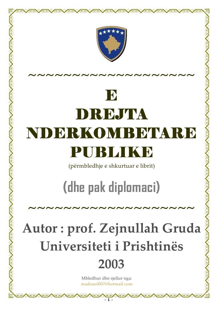 ~~~~~~~~~~~~~~~~~~~      E    DREJTANDERKOMBETARE   PUBLIKE       (përmbledhje e shkurtuar e librit)      (dhe pak diploma...