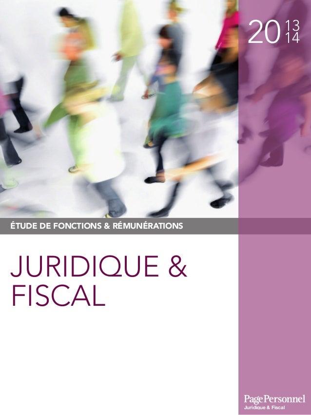 2013 14 Juridique & Fiscal ÉTUDE DE FONCTIONS & RÉMUNÉRATIONS JURIDIQUE & FISCAL