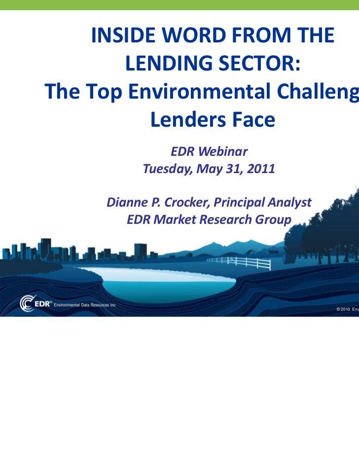 INSIDEWORDFROMTHE       LENDINGSECTOR:TheTopEnvironmentalChallenges          LendersFace                EDRWe...