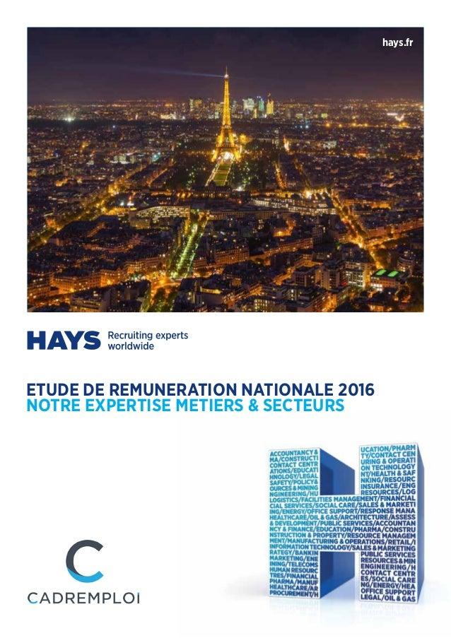 hays.fr ETUDE DE REMUNERATION NATIONALE 2016 NOTRE EXPERTISE METIERS & SECTEURS