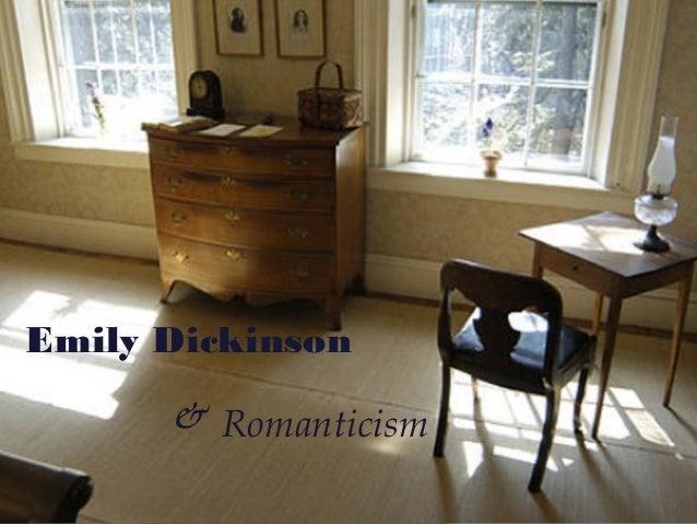 Emily Dickinson      & Romanticism