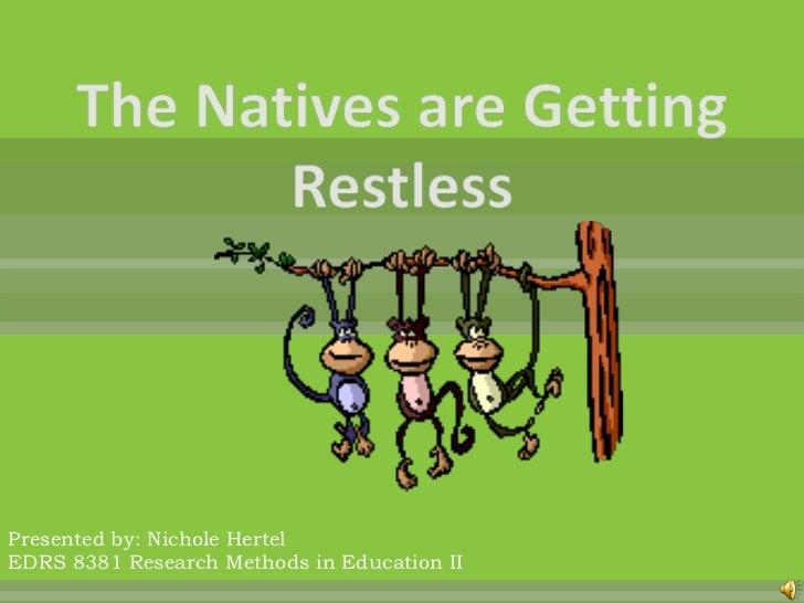 Presented by: Nichole HertelEDRS 8381 Research Methods in Education II