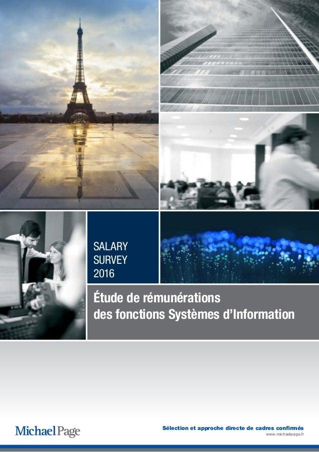 Sélection et approche directe de cadres confirmés www.michaelpage.fr Étude de rémunérations des fonctions Systèmes d'Infor...