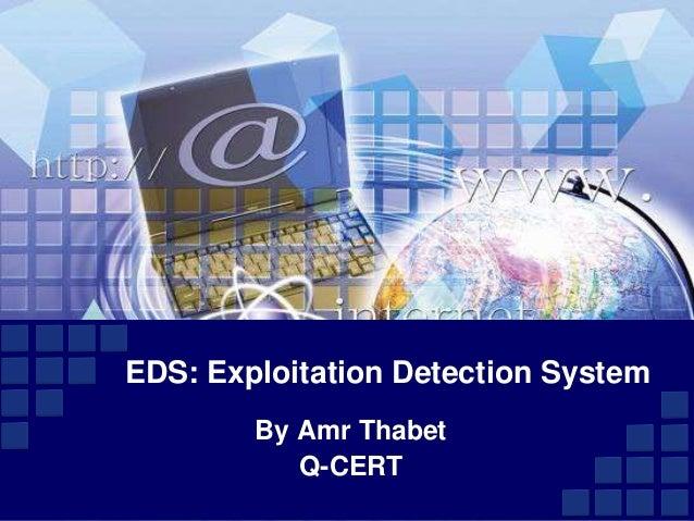 EDS: Exploitation Detection System By Amr Thabet Q-CERT