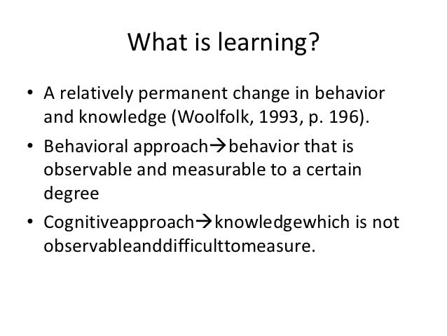 measurable and relatively permanent change in Can be defined as relatively permanent change in behavior occurring as a result  of experience (experience may be of purchase and consumption ) learning.